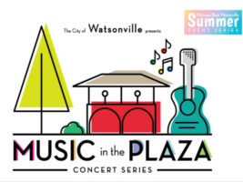 Watsonville Music in the Plaza Convert Series Flyer for Summer2021